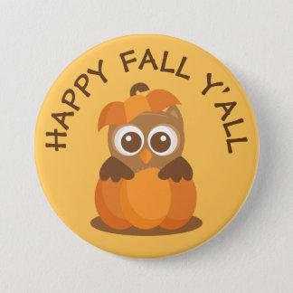 Happy Fall Y'all Owl Pumpkin - 3 Inch Round Button
