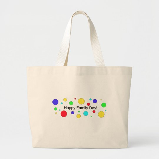 Happy Family Day! Large Tote Bag