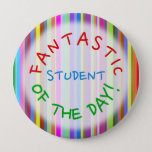 """[ Thumbnail: Happy """"Fantastic Student of The Day!"""" Button ]"""