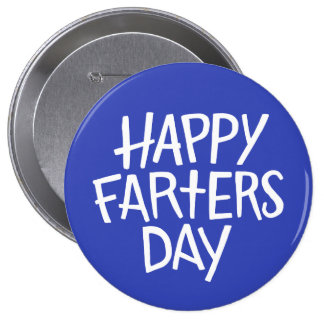 Happy Farters Day! Button