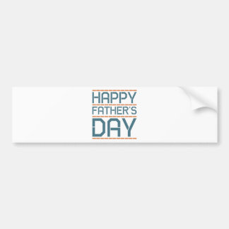 Happy father day! bumper stickers