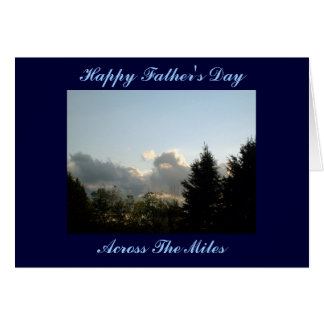 Happy Father's Day, Across The Miles Greeting Card