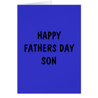 HAPPY FATHERS DAY CARD FOR SON