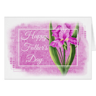 Happy Father's Day Card - Pink Iris d1