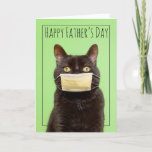 Happy Father's Day Cat in Face Mask Humor Holiday Card