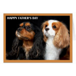 Happy Father's Day Cavalier King Charles Spaniels Greeting Card