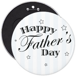 Happy Father's Day Dad Gift Idea 6 Inch Round Button