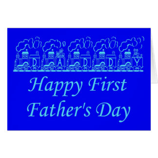 HAPPY FATHER'S DAY - FIRST FATHER'S DAY GREETING CARD
