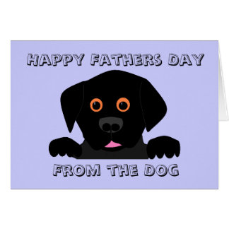 Happy Fathers Day , From the Dog Greeting Card