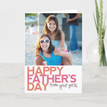 Happy Father's Day from your Girls! Card