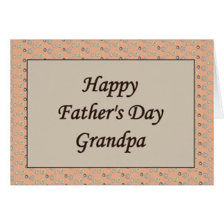 Happy Father's Day Grandpa Greeting Card