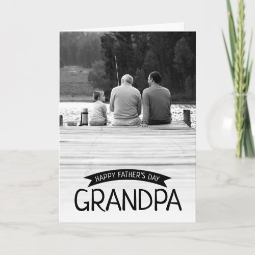 Happy Fathers Day Grandpa Custom Photo Card