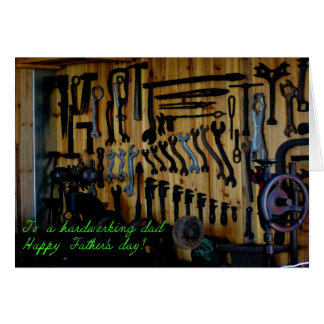 HAPPY FATHER'S DAY - HARD WORKING DAD GREETING CARD