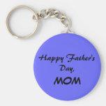 Happy Father's Day, MOM Blue Keychain