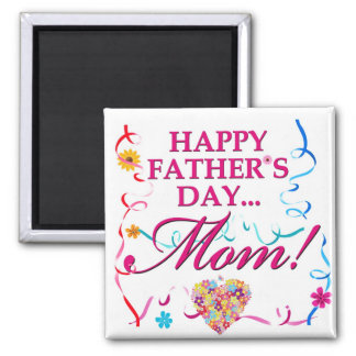 Happy Fathers Day MOM Kitchen Magnet