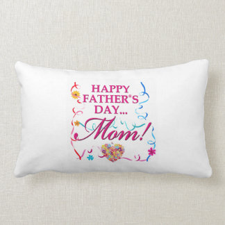 Happy Fathers Day Mom Lubar Support Pillow