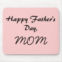 Happy Father's Day, MOM Mouse Pad