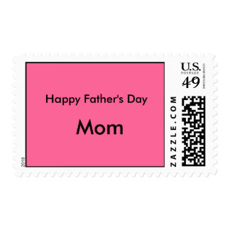 Happy Fathers Day MOM Postage