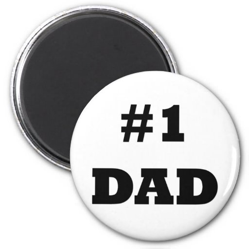 Happy Father's Day - Number 1 Dad - #1 Dad Magnets