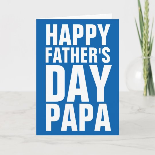 Happy fathers day papa greeting card for dad zazzle happy fathers day papa greeting card for dad m4hsunfo