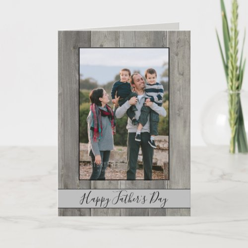 Happy Fathers Day Rustic Gray Wood Photo Card