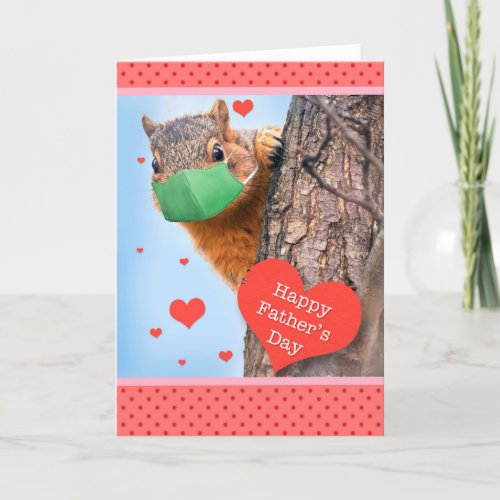 Happy Fathers Day Squirrel in Face Mask Holiday Card