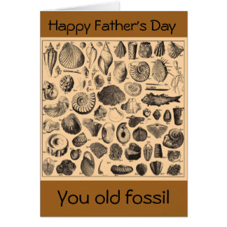 Happy Father's Day, you old fossil Greeting Card