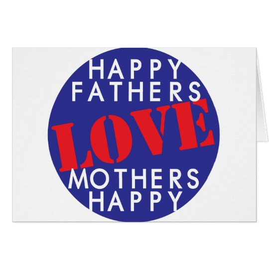 Happy Fathers Love Mothers Happy Card