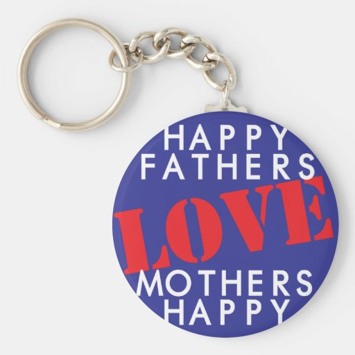 Happy Fathers Love Mothers Happy Keychains