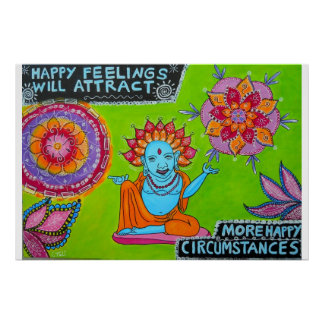 Happy Feelings Will Attract More Happy Circumstanc Poster