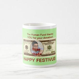 Happy Festivus custom photo Human Fund donation Mugs