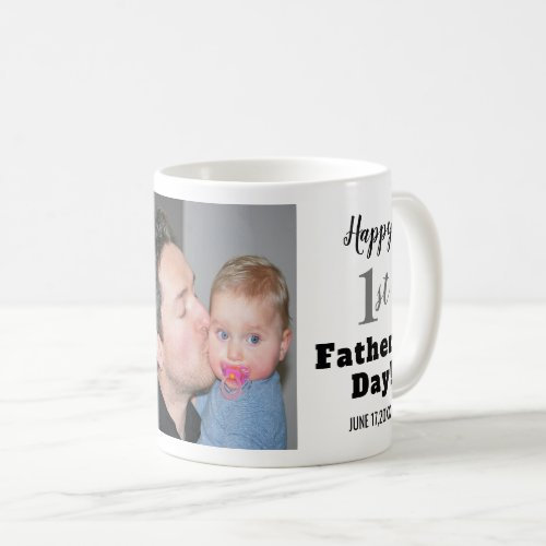 Happy First Fathers Day Best Dad Ever Photo Coffee Mug