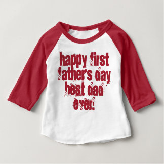 Happy First Father's Day Best Dad Ever Typography Baby T-Shirt