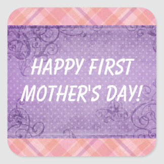Happy First Mother's Day! Square Sticker
