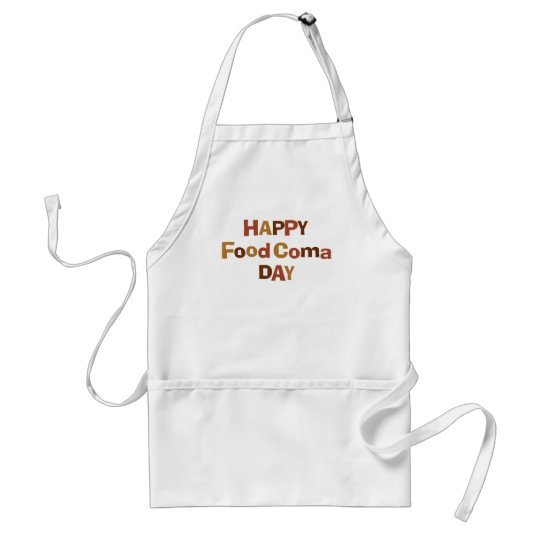 Happy Food Coma Day Adult Apron
