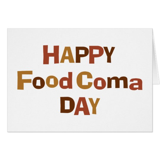 Happy Food Coma Day Card
