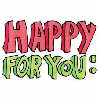 Happy For You Cutout