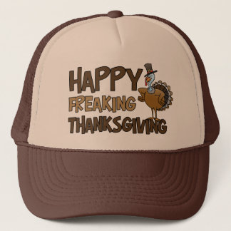Happy Freaking Thanksgiving Trucker Hat