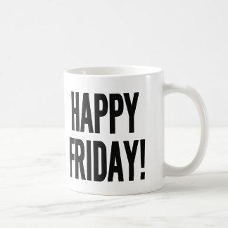 HAPPY FRIDAY! CLASSIC WHITE COFFEE MUG