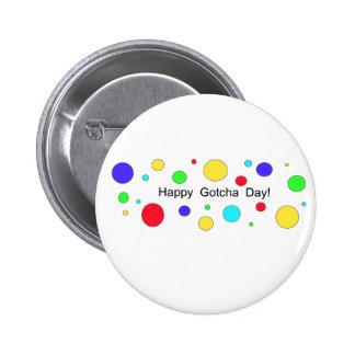 Happy Gotcha Day! Pinback Button
