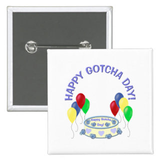 Happy Gotcha Day Pinback Button