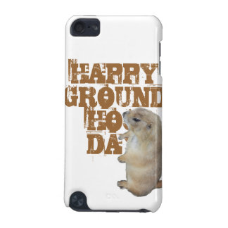 HAPPY GROUNDHOG DAY iPod TOUCH 5G COVERS