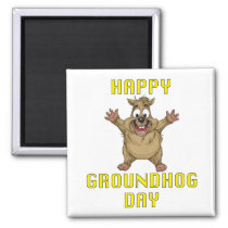 HAPPY GROUNGHOG DAY MAGNET
