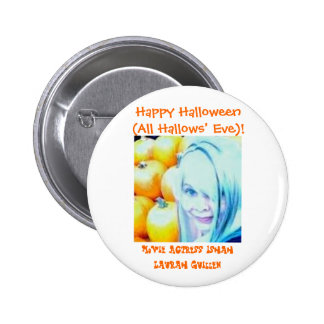 Happy Halloween (All Hallows' Eve)! Pinback Buttons