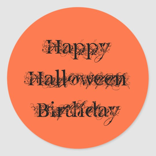 happy halloween birthday grunge text orange black classic round sticker - Happy Halloween Birthday