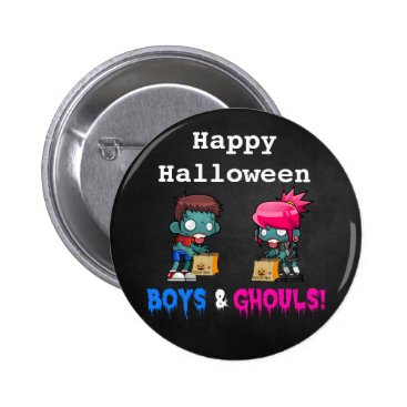 Halloween Themed Happy Halloween Boys and Ghouls Zombie Pinback Button