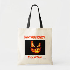 Happy Halloween Trick Or Treat I Want More Candy Tote Bag at Zazzle