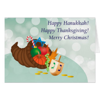 Happy Hanukkah, Thanksgiving, Christmas! Card
