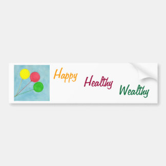 Happy Healthy Wealthy Balloon Affirmation Bumper Sticker