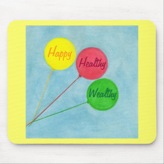 Happy Healthy Wealthy Balloon Affirmation Mouse Pad